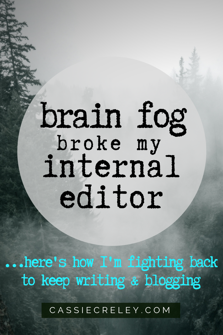 """Brain fog broke my internal editor - """"Fibromyalgia has impacted my ability as a writer, and I'm just starting to understand all the ways it has. Brain fog has made it extremely hard for me to objectively edit my work. It's like the editing part of my brain is broken."""" 
