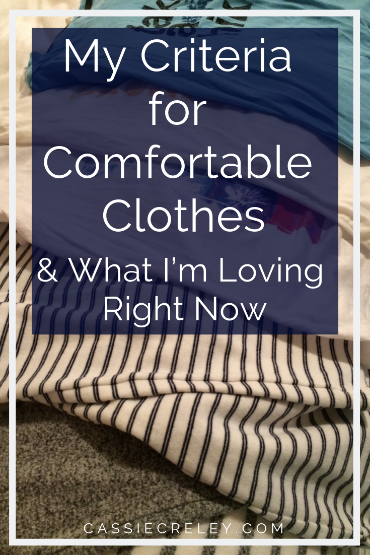 My Criteria For Comfortable Clothes & What I'm Loving Right Now   cassiecreley.com