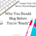 """""""For me, blogging was a way to break out of the restraints my chronic illness has put on me. Blogging has been so meaningful and brought back a sense of purpose to my life that had gone missing when I became so sick."""" Things I Wish I Knew Before I Started Blogging And Why You Should Blog Before You're """"Ready."""" Tips I learned in my first year of blogging with chronic illness, and thoughts on why beginning bloggers don't need to know everything. In fact, it might be best to just go for it! Here are some of the things no one told me about blogging, and why I think you should start blogging now. 