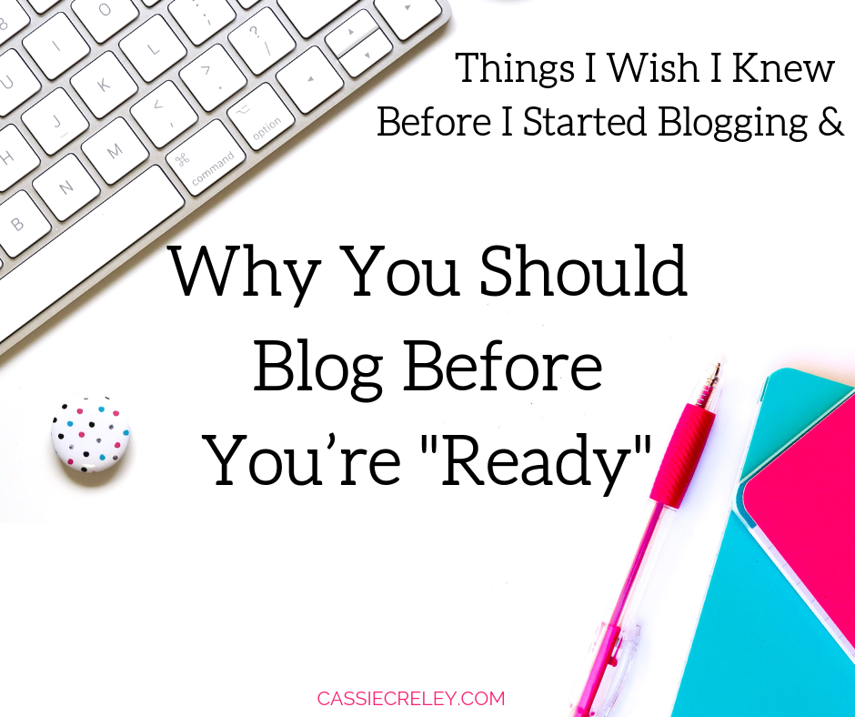 """""""For me, blogging was a way to break out of the restraints my chronic illness has put on me. Blogging has been so meaningful and brought back a sense of purpose to my life that had gone missing when I became so sick."""" Things I Wish I Knew Before I Started Blogging And Why You Should Blog Before You're """"Ready."""" Tips I learned in my first year of blogging with chronic illness, and thoughts on why beginning bloggers don't need to know everything. In fact, it might be best to just go for it! Here are some of the things no one told me about blogging, and why I think you should start blogging now.   cassiecreley.com"""