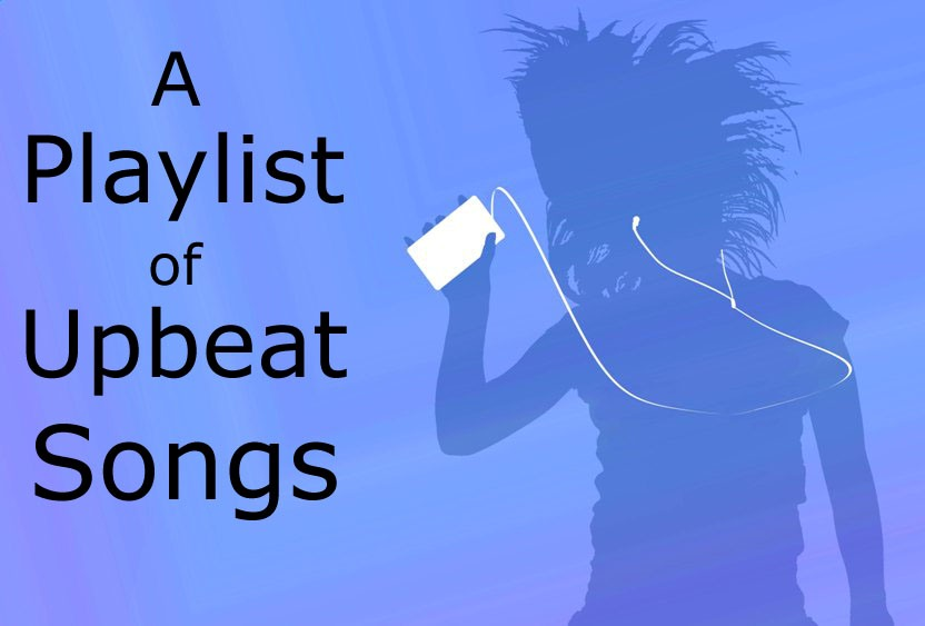 A Playlist of Upbeat Songs – Cassie Creley